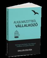 Dallos Zoltán: Alkalmazottból vállalkozó