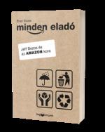 Brad Stone: Minden eladó – Jeff Bezos és az Amazon kora